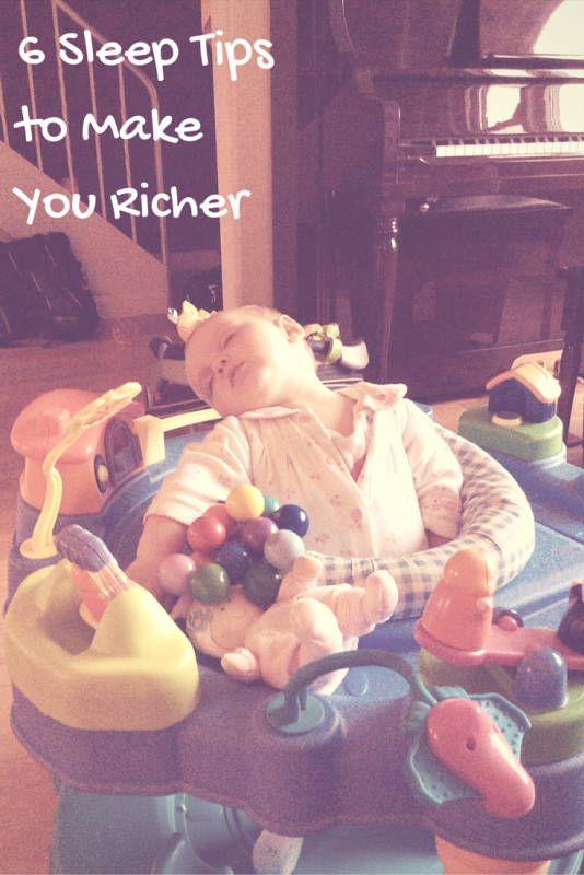 Image of a baby sleeping in an exersaucer with the text 6 sleep tips to make you richer.