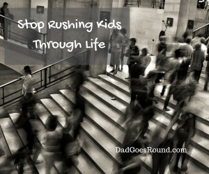 "Image of people rushing with text ""Stop Rushing Kids Through Life"""