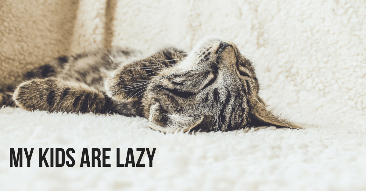 Why Are My Kids So Lazy?