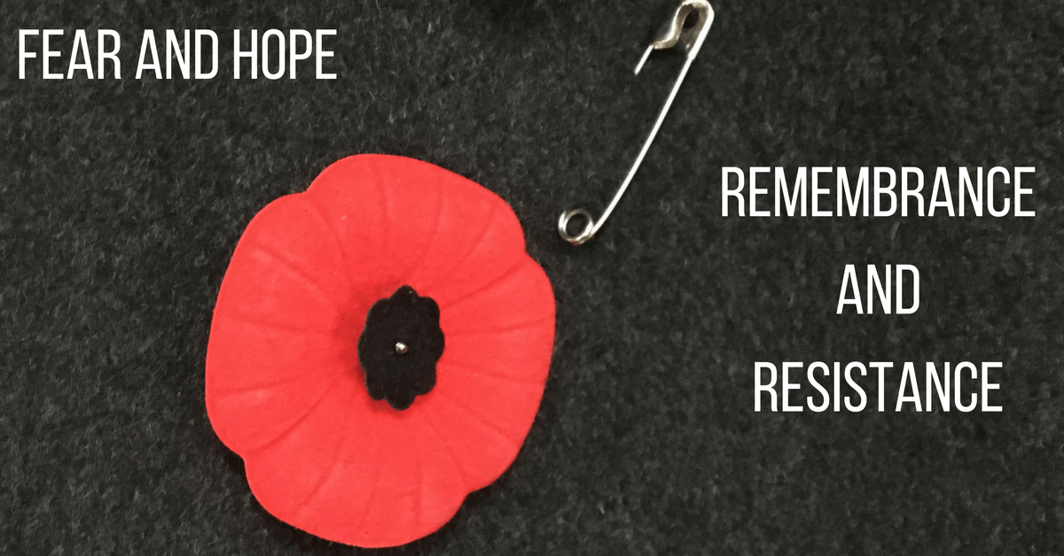 Hope and Fear, Remembrance and Resistance